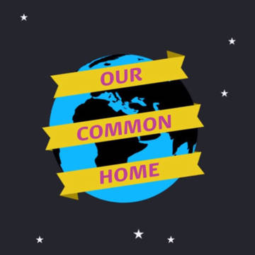 Our Common Home - the Earth