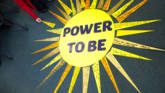 Join our new Power to be campaign.