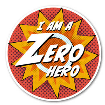 Order Zero Hero stickers to celebrate taking part in the campaign!